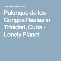 Palenque de los Congos Reales in Trinidad, Cuba - Lonely Planet