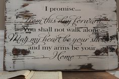 What a beautiful keepsake to display the vows that bring your love to life everyday. With the rustic distressed look this sign brings, it also reminds you that your marriage is as old as time and will