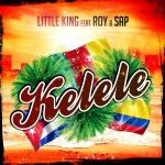 LITTLE KING Feat ROY & SAP-Kelele(radio edit)