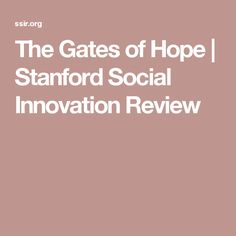 The Gates of Hope | Stanford Social Innovation Review
