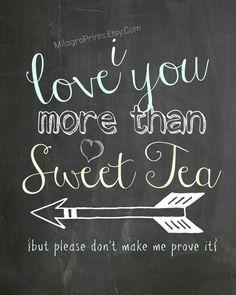CHALKBOARD Art Print I Love you more than Sweet Tea but please don't make me prove it aqua yellow white text arrow