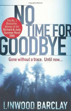 No Time For Goodbye by Linwood Barclay, Book club choice for January. Another gripping thriller I Love Books, Good Books, Books To Read, My Books, Amazing Books, The Giver, Book Lists, Reading Lists, Shakespeare