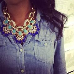 Chambray w/ statement piece cute with white or khaki skinny pants and heels or flip flops!