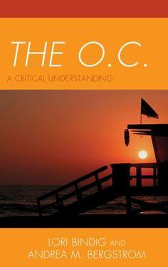 The O.C.: A Critical Understanding