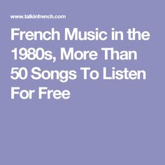 French Music in the 1980s, More Than 50 Songs To Listen For Free