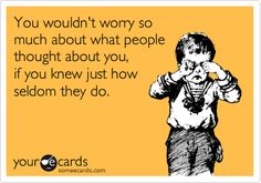 You wouldn't worry so much...