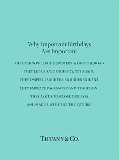 #inspiration #quotes #tiffanys. Not usually a big fan of my birthday but this is cute.