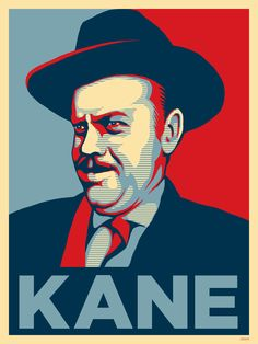 """Kane for Governor ! Based on """"Citizen Kane"""" and Shepard Fairey's """"Hope"""" poster  © Phildesfr 2015"""