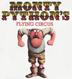 Monty Python's Flying Circus. My all time fave telly in the 70's. Love Terry Gilliam's animation bits. Brill!