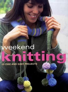 Weekend knitting 25 chick & easy projects