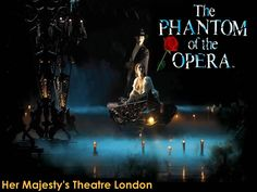 The Phantom of the Opera is running with packed houses at the magnificent Her Majesty's Theatre London.