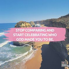 Stop comparing and start celebrating who God made you to be. #projectinspired