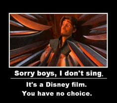 It's Disney, of course you have to sing