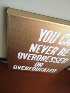 Canvas Quote Painting overdressed or overeducated by heathersm87