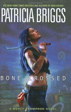 Bone Crossed (Mercy Thompson,Book 4) by Patricia Briggs