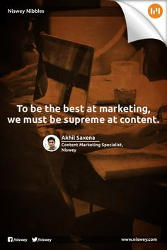 """To be the best at marketing. we must be supreme at content."" - Akhil Saxena, Content Marketing Specialist, Niswey. #Content #ContentMarketing #Marketing #NisweyNibbles"
