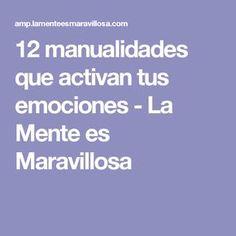 12 manualidades que activan tus emociones - La Mente es Maravillosa