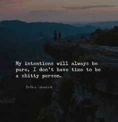 I don't have time to be a shitty person. Great Quotes, Quotes To Live By, Me Quotes, Motivational Quotes, Inspirational Quotes, Sarcastic Quotes, Queen Quotes, The Words, Mantra