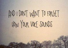 the sound of your voice <3