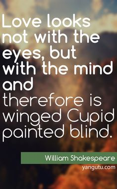 Quote on love Sweet Love Quotes, Midsummer Nights Dream, William Shakespeare, Your Word, Summer Kids, Quotable Quotes, Wedding Pics, Cupid, Positive Quotes