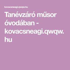 Tanévzáró műsor óvodában - kovacsneagi.qwqw.hu Logos, Logo