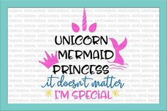 Unicorn Mermaid Princess Saying Words Phrases SVG Cutting file from DesignBundles.net