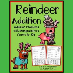 Reindeer Addition with Manipulatives (sums to 10)--There are ten pictures/manipulatives at the bottom of each page for students to use to solve each addition problem.