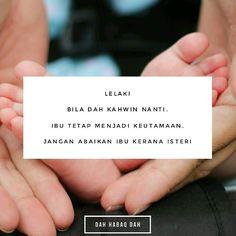 Lelaki ingat ni. Jangan sesekali abaikan ibumu kerana isteri.  #DahHabaqDah Tag Kawan Hangpa