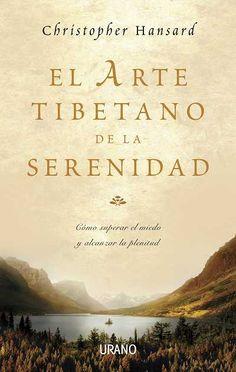 El arte tibetano de la serenidad // Christopher Hansard // CRECIMIENTO PERSONAL (Ediciones Urano)