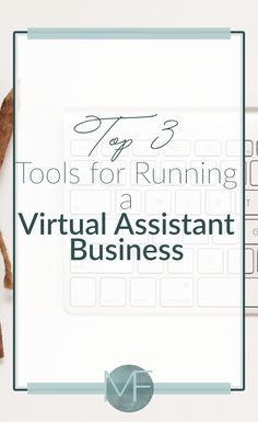 Top 3 Tools for Running a Virtual Assistant Business | Business Tips | Becoming a Virtual Assistant | Madison Fichtl | madison-fichtl.com #virtualassistant #startabusiness #workfromhome