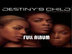 [FULL ALBUM] Destiny Fulfilled - Destiny's Child (10/11/2004) - YouTube