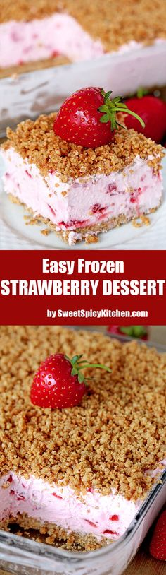 Easy Frozen Strawberry Dessert refreshing, creamy frozen dessert with fresh strawberries and crunchy graham cracker layer, topped with graham cracker crumbs Desserts Rafraîchissants, Kinds Of Desserts, Desserts To Make, Delicious Desserts, Frozen Strawberry Desserts, Strawberry Recipes, Frozen Desserts, Frozen Fruit, Frozen Frozen