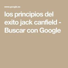 los principios del exito jack canfield - Buscar con Google