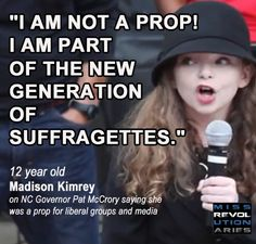 """I am not a prop!"" says Madison Kinney -- [NC Governor Calls Her a Liberal Prop.... ]"