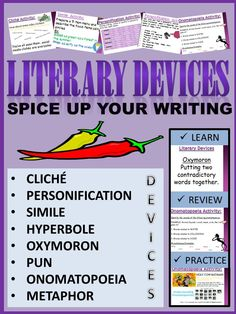 This colorful and interactive presentation is a great way to teach or review literary devices. This download includes a PowerPoint which covers the following information:(a) definitions (b) review and (c) activities. Cliche, personification, simile, hyperbole, oxymoron, pun, onomatopoeia, and metaphor are reviewed!