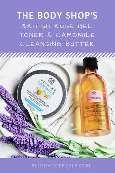 British Rose Petal-Soft Gel Toner & Camomile Sumptuous Cleansing Butter Review