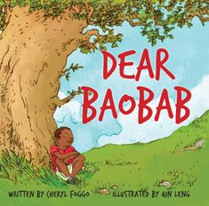"Dear Baobab, by Cheryl Foggo: An orphaned African boy moves to North America to live with his aunt and uncle. He misses his favorite baobab tree, and finds a new tree to connect with. What will he do when his new tree ""friend"" is threatened? Edge Quotes, Teacher Magazine, Baobab Tree, Green Books, Seven Years Old, Second Story, Book Images, Cheryl, Elementary Schools"