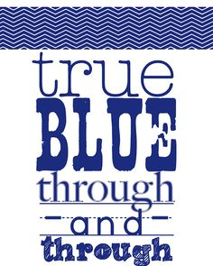 Family Ever After....: {Free BYU Printable} True Blue Through and Through