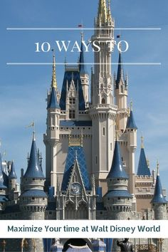 Learn how to make the very most of your time at Walt Disney World with these 10 insider tips.
