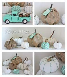 Bell Jar Vintage: oh. hello fall ~ aqua and neutrals fall decor Burlap Pumpkins, Fabric Pumpkins, Fall Pumpkins, Mini Pumpkins, Burlap Crafts, Decor Crafts, Diy Crafts, Fall Projects, Cool Diy Projects