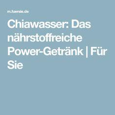 Chiawasser: Das nährstoffreiche Power-Getränk   Für Sie