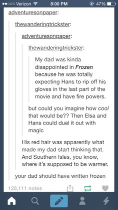 "Lol ""Your dad should have written frozen."" <<<Yes, this would have been sick Disney And Dreamworks, Disney Pixar, Walt Disney, Disney Frozen, Funny Disney, Disney Memes, My Tumblr, Tumblr Posts, Tumblr Funny"