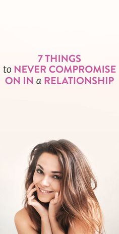 7 Things You Should Never Compromise On In A Relationship