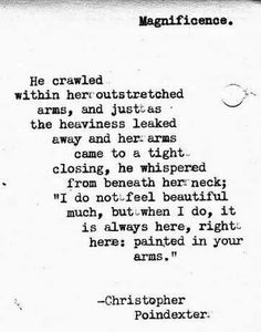 Christopher Poindexter, you need to be painted in my arms my dearest darling. My future wife, I adore you. Poem Quotes, Words Quotes, Great Quotes, Wise Words, Quotes To Live By, Life Quotes, Inspirational Quotes, Sayings, Qoutes