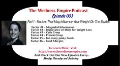 Have you listened to my podcast episode (Podcast Episode 003 - Factors That May Influence Your Weight On The Scales) yet?