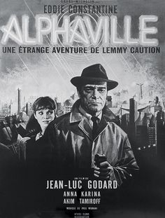 Jean Mascii, illustration for film poster Alphaville: A Strange Adventure of Lemmy Caution, directed by Jean-Luc Goddard, France. Starring Eddie Constantine, Akim Tamiroff and Anna Karina. Films Récents, Films Cinema, Cinema Posters, Movie Posters, Science Fiction, Fiction Movies, Sci Fi Movies, Sf Movies, Anna Karina
