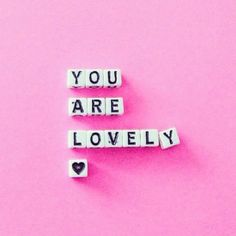 You are lovely. #wisdom #affirmations