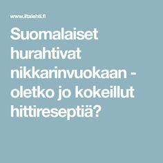 Suomalaiset hurahtivat nikkarinvuokaan - oletko jo kokeillut hittireseptiä?