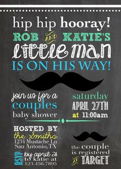 Invite idea for Little Man theme idea -- Arlynne's note: I want a couple's shower, not one just honoring me alone.