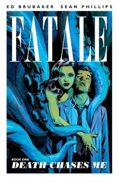 Fatale — story by Ed Brubaker, art by Sean Phillips // Image Comics